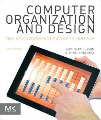 Computer Organization and Design MIPS Edition : The Hardware/Software Interface