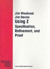 Using Z : Specification Proof Refinement