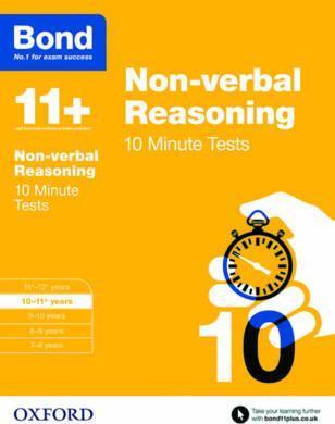Bond 11+: Non-verbal Reasoning: 10 Minute Tests : 10-11+ years