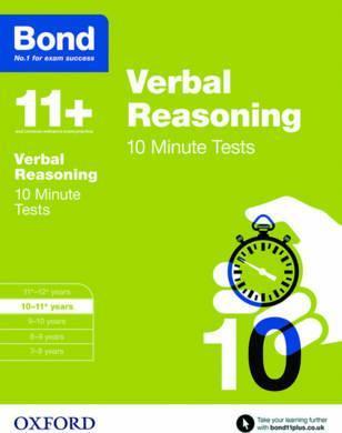 Bond 11+: Verbal Reasoning: 10 Minute Tests : 10-11+ years