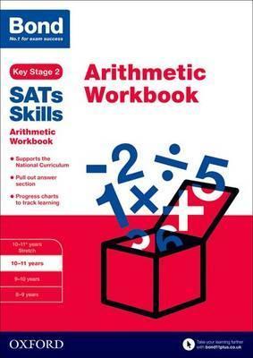 Bond SATs Skills: Arithmetic Workbook : 10-11 years