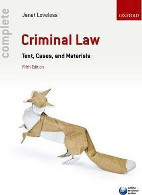 Complete Criminal Law : Text, Cases, and Materials
