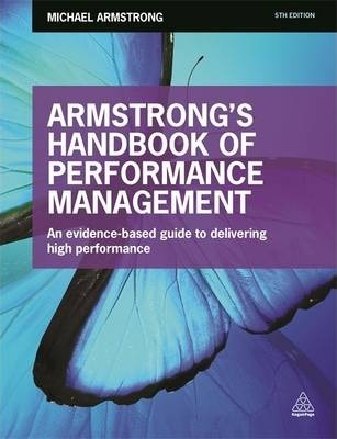 Armstrong's Handbook of Performance Management : An Evidence-Based Guide to Delivering High Performance