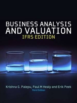 Business Analysis & Valuation : Text and Cases
