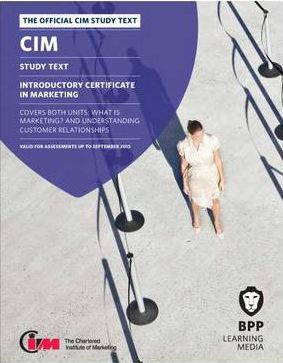 CIM Introductory Certificate in Marketing : Study Text