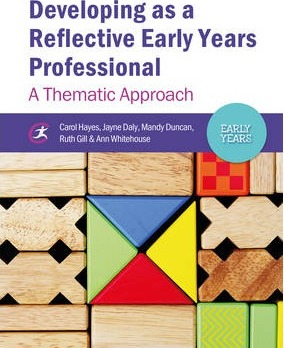 Developing as a Reflective Early Years Professional : A Thematic Approach